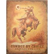 Cowboy By Choice Metal Sign