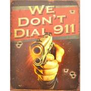 Для Дома New We Dont Call 911 Metal Sign