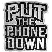 Значок Put Phone Down Pin